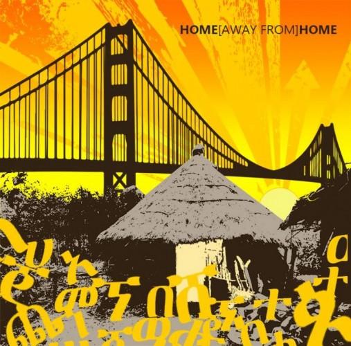 Ethio/Eritrean Arts Festival: Home [Away From] Home - 04-14.09.14