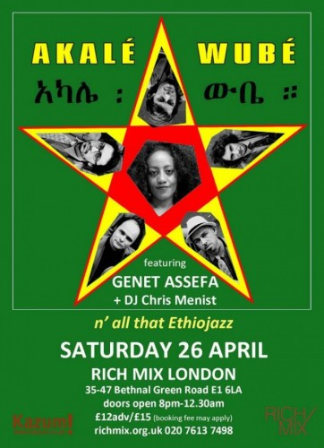Akalé Wubé – N' All That EthioJazz - 26.04.14