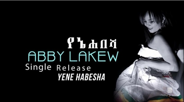 New Music - Yene Habesha By Abby Lakew